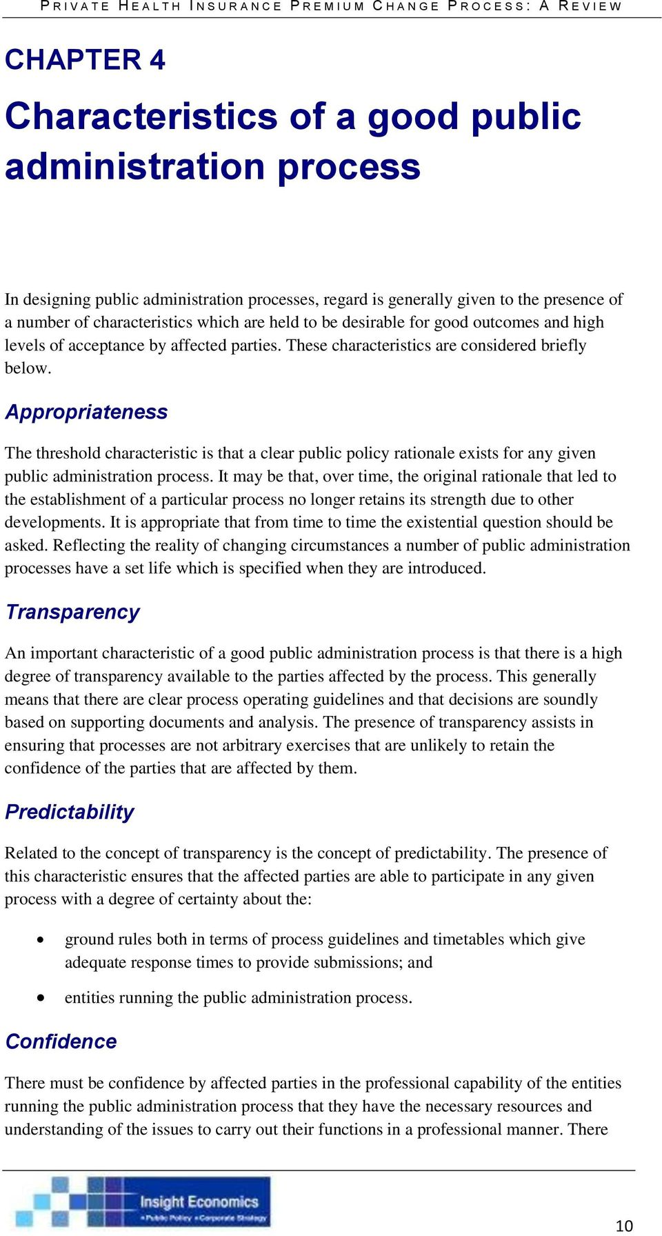 Appropriateness The threshold characteristic is that a clear public policy rationale exists for any given public administration process.