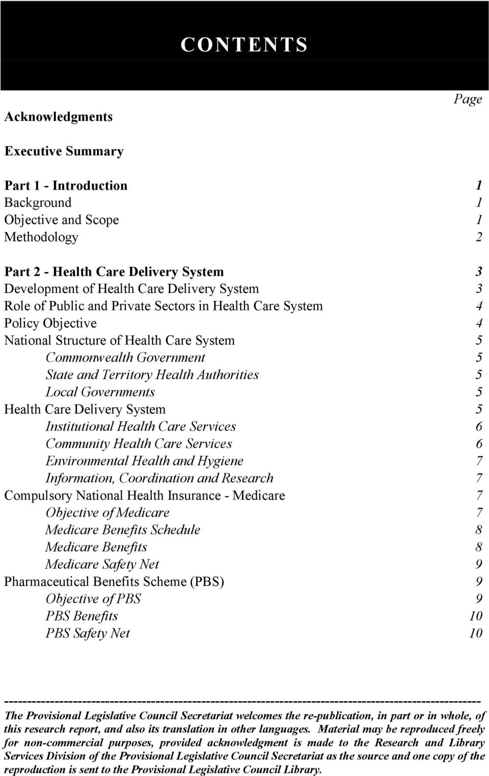 Local Governments 5 Health Care Delivery System 5 Institutional Health Care Services 6 Community Health Care Services 6 Environmental Health and Hygiene 7 Information, Coordination and Research 7