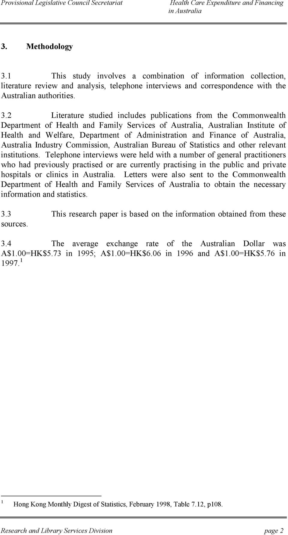 2 Literature studied includes publications from the Commonwealth Department of Health and Family Services of Australia, Australian Institute of Health and Welfare, Department of Administration and