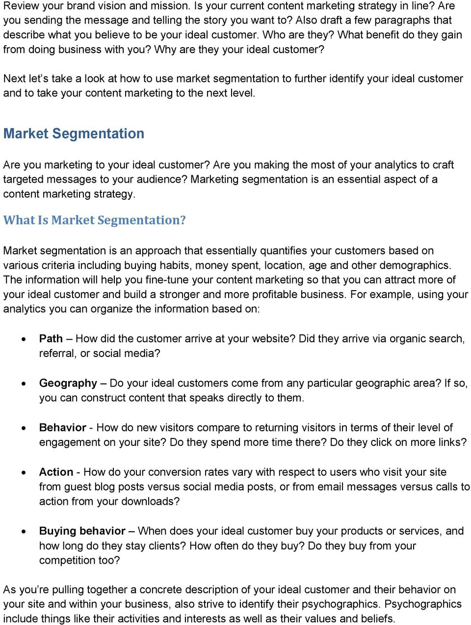 Next let s take a look at how to use market segmentation to further identify your ideal customer and to take your content marketing to the next level.