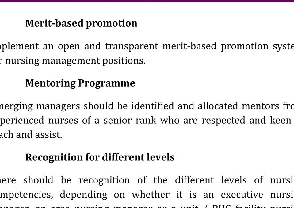 Mentoring Programme erging managers should be identified and allocated mentors fro erienced nurses of a