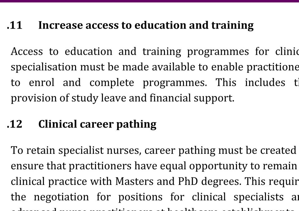 .12 Clinical career pathing To retain specialist nurses, career pathing must be created ensure that practitioners have equal