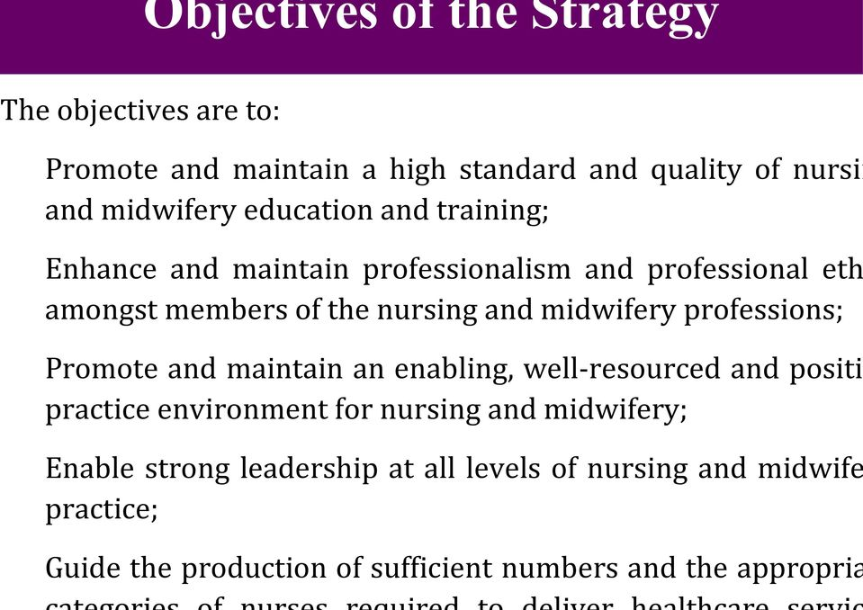 midwifery professions; Promote and maintain an enabling, well-resourced and positiv practice environment for nursing and