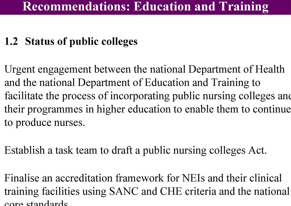 and Training to facilitate the process of incorporating public nursing colleges and their programmes in higher education to enable