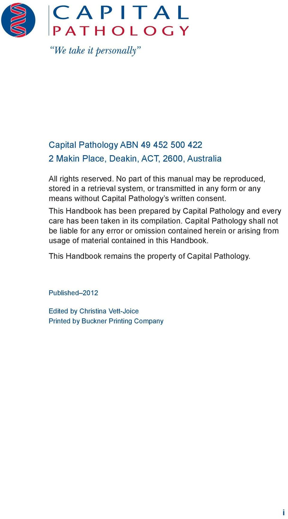 This Handbook has been prepared by Capital Pathology and every care has been taken in its compilation.