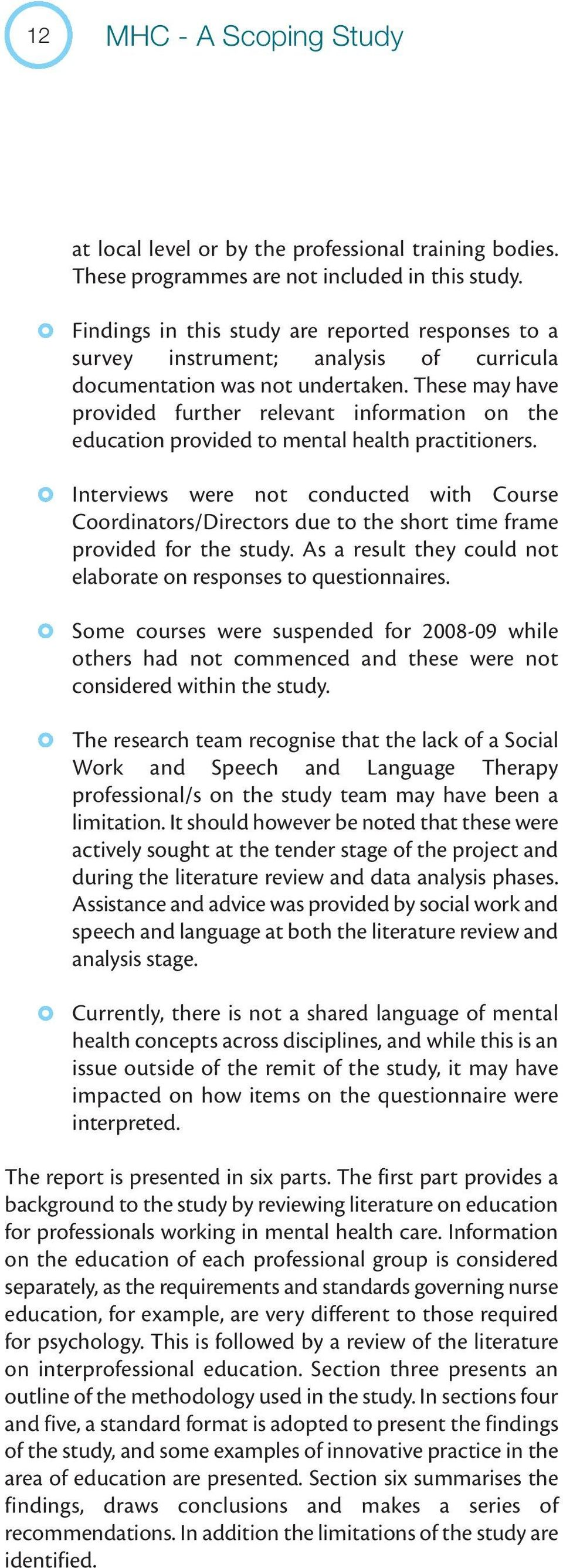 These may have provided further relevant information on the education provided to mental health practitioners.