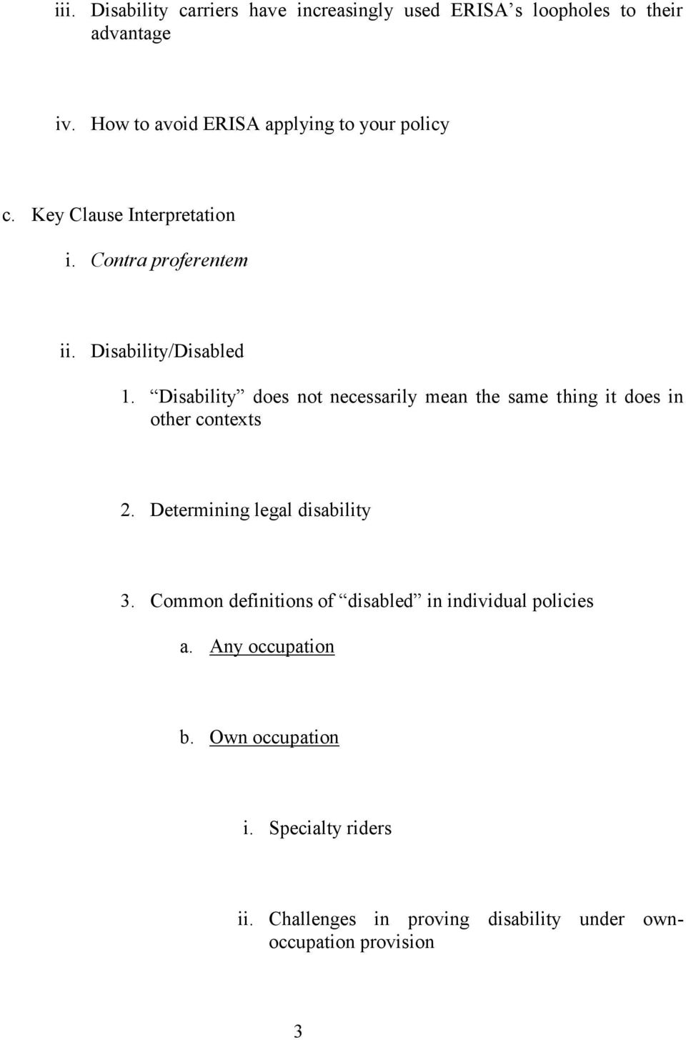Disability does not necessarily mean the same thing it does in other contexts 2. Determining legal disability 3.