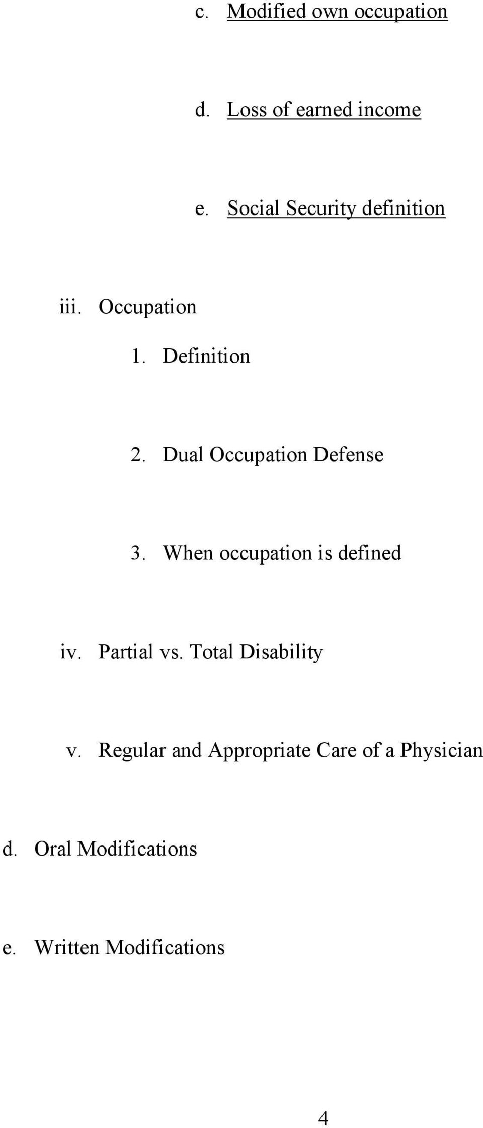 Dual Occupation Defense 3. When occupation is defined iv. Partial vs.