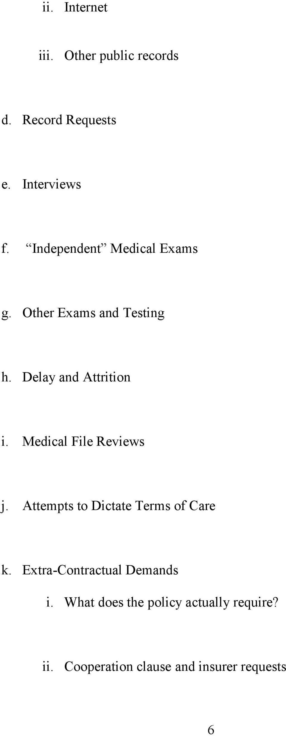 Medical File Reviews j. Attempts to Dictate Terms of Care k.
