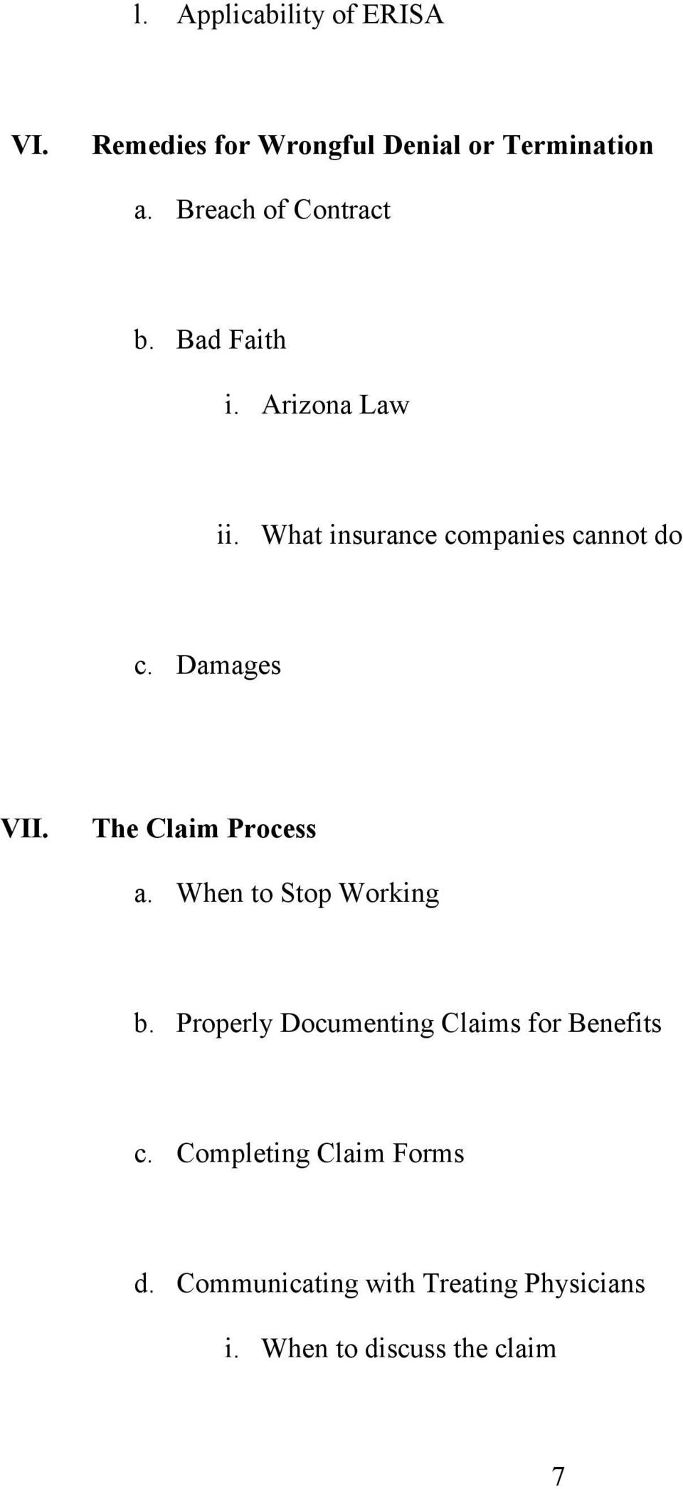 Damages VII. The Claim Process a. When to Stop Working b.