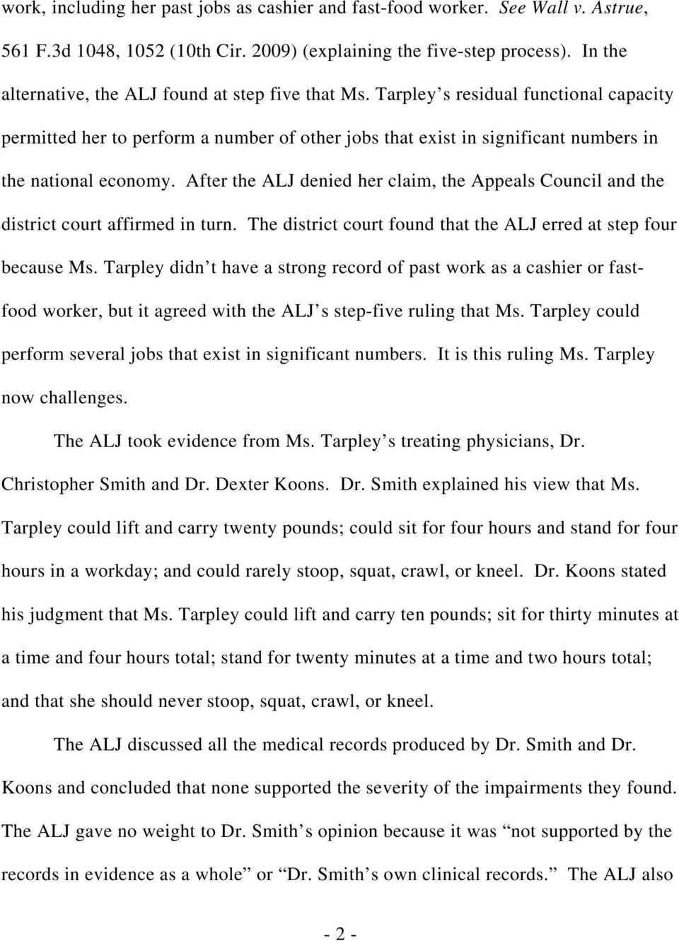 Tarpley s residual functional capacity permitted her to perform a number of other jobs that exist in significant numbers in the national economy.