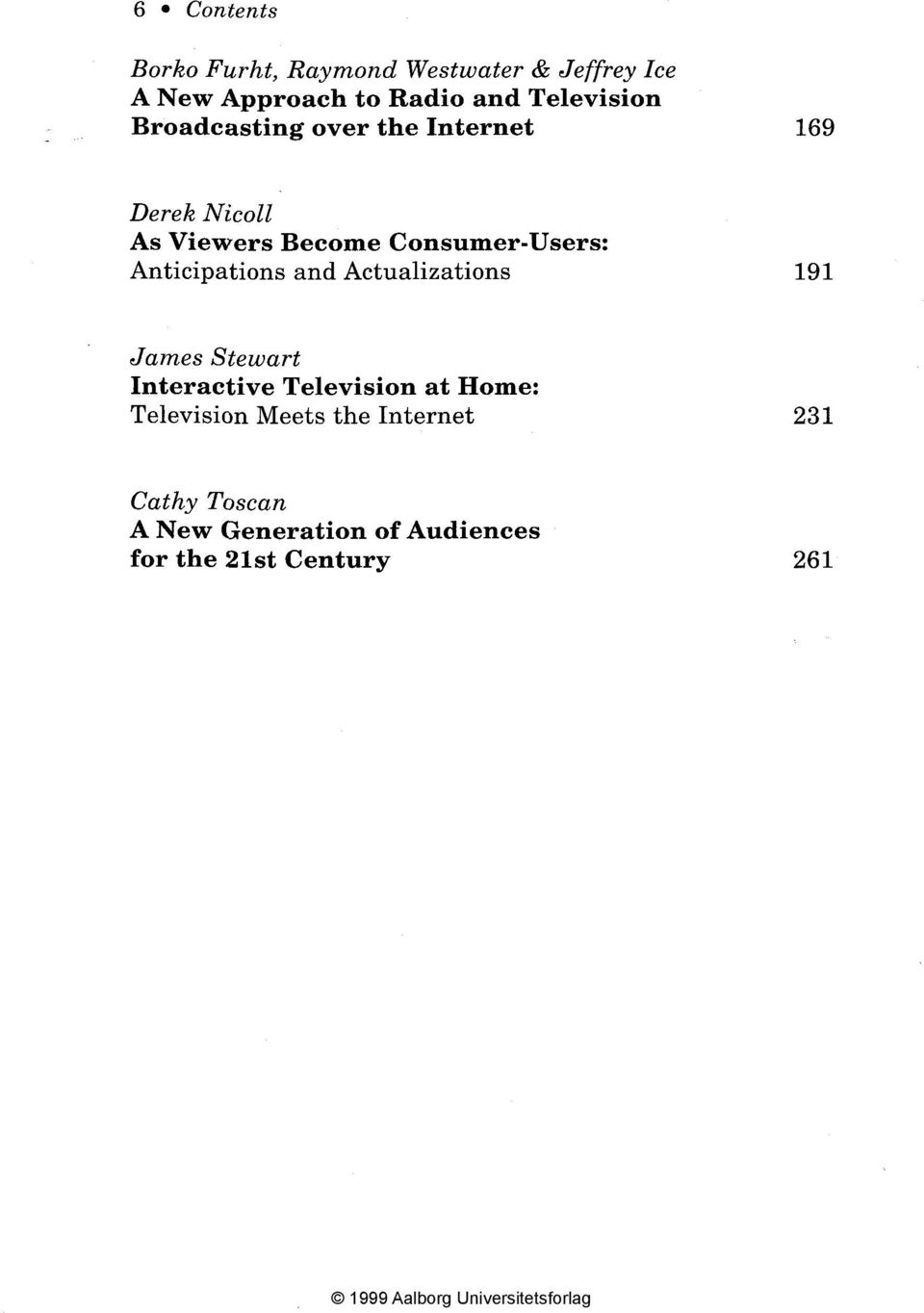 Consumer-Users: Anticipations and Actualizations 191 James Stewart Interactive Television