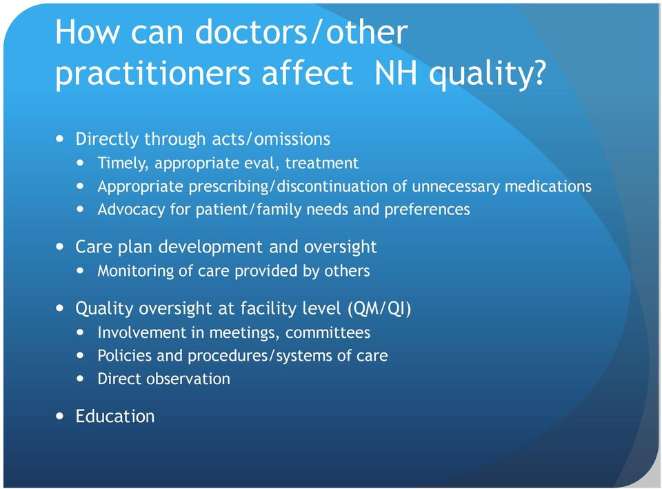unnecessary medications Advocacy for patient/family needs and preferences Care plan development and oversight