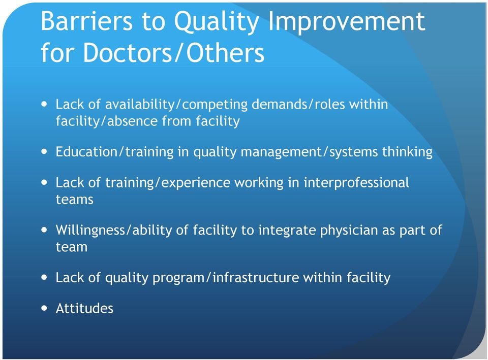 Lack of training/experience working in interprofessional teams Willingness/ability of facility to