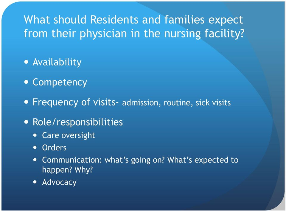 Availability Competency Frequency of visits- admission, routine, sick