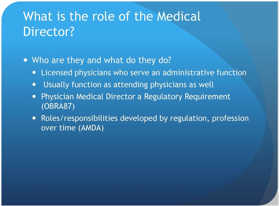 attending physicians as well Physician Medical Director a Regulatory