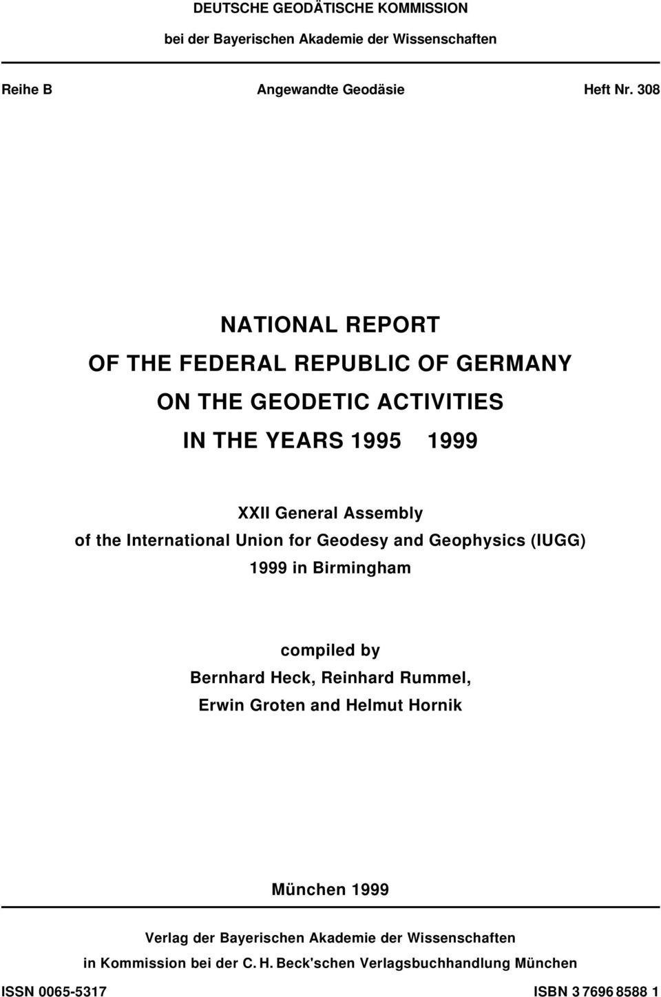 International Union for Geodesy and Geophysics (IUGG) 1999 in Birmingham compiled by Bernhard Heck, Reinhard Rummel, Erwin Groten and Helmut
