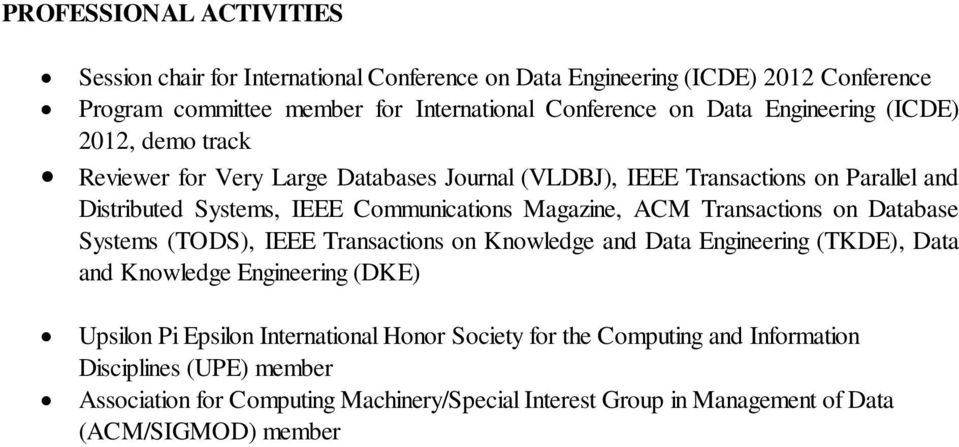 ACM Transactions on Database Systems (TODS), IEEE Transactions on Knowledge and Data Engineering (TKDE), Data and Knowledge Engineering (DKE) Upsilon Pi Epsilon