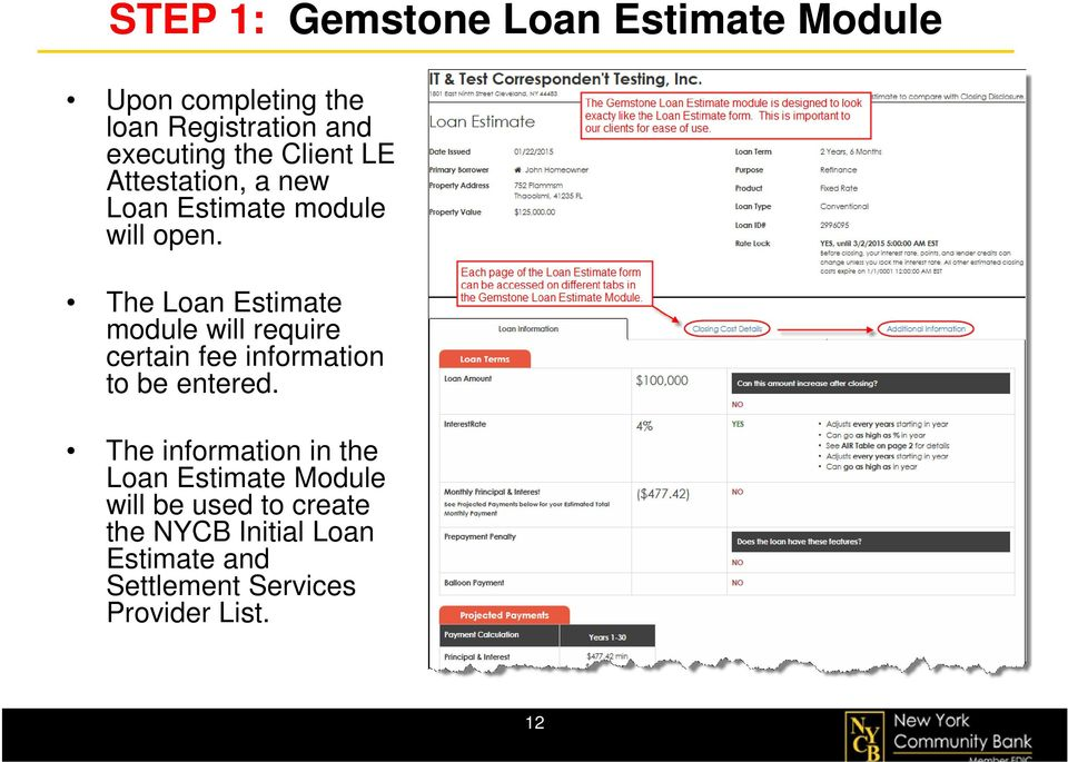 The Loan Estimate module will require certain fee information to be entered.
