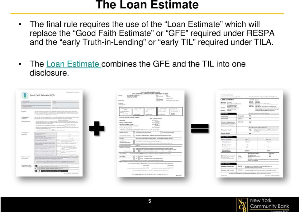 under RESPA and the early Truth-in-Lending or early TIL required