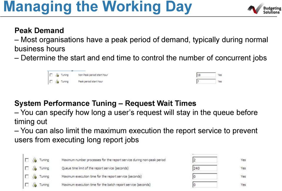 Performance Tuning Request Wait Times You can specify how long a user s request will stay in the queue