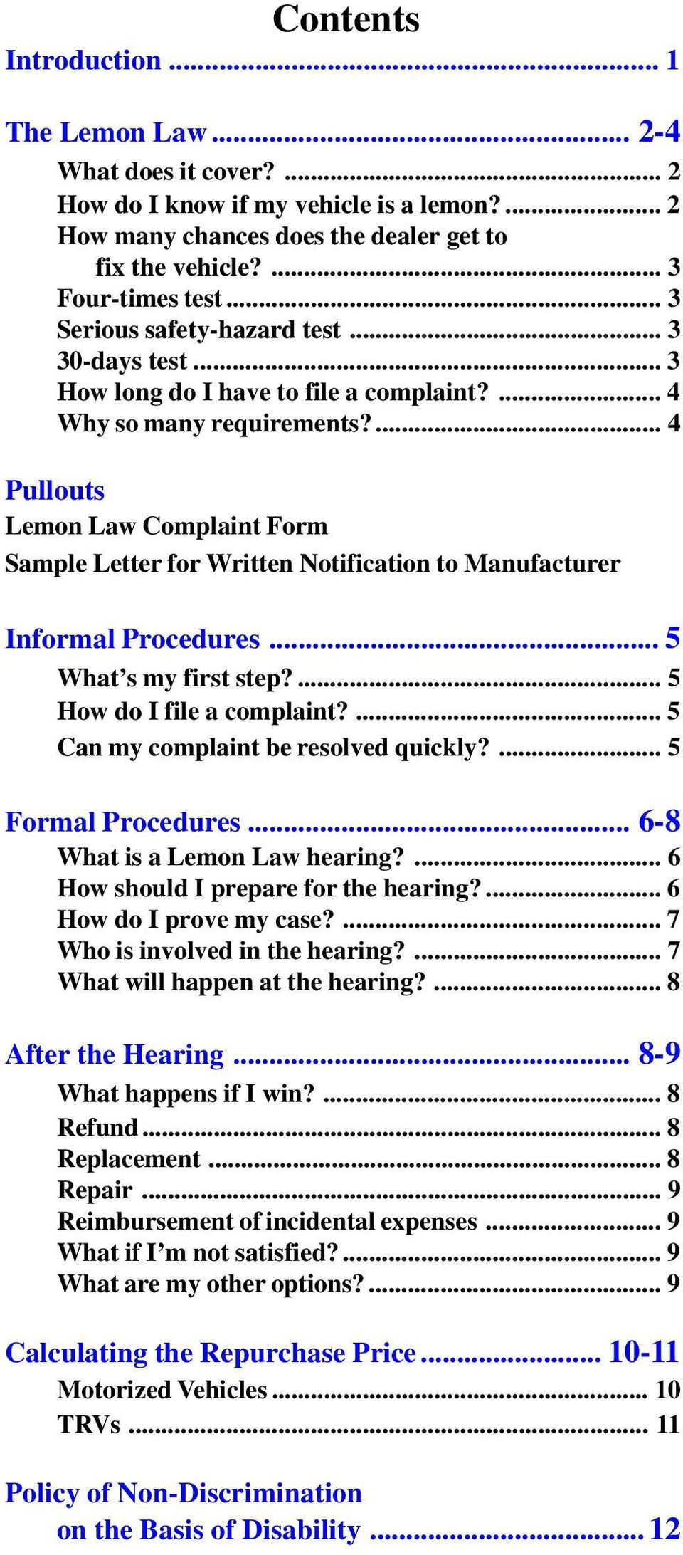 ... 4 Pullouts Lemon Law Complaint Form Sample Letter for Written Notification to Manufacturer Informal Procedures... 5 What s my first step?... 5 How do I file a complaint?