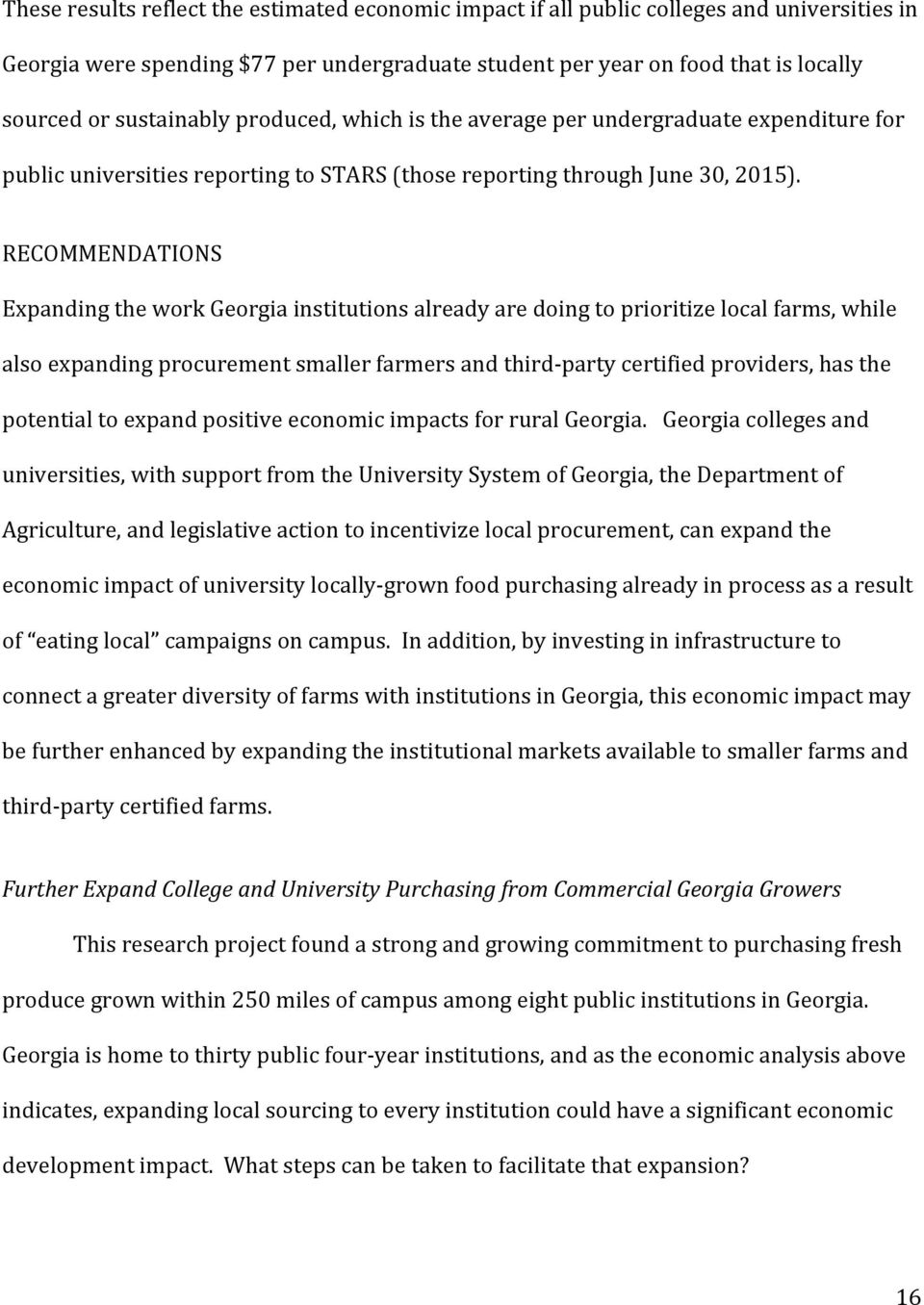 RECOMMENDATIONS Expanding the work Georgia institutions already are doing to prioritize local farms, while also expanding procurement smaller farmers and third- party certified providers, has the