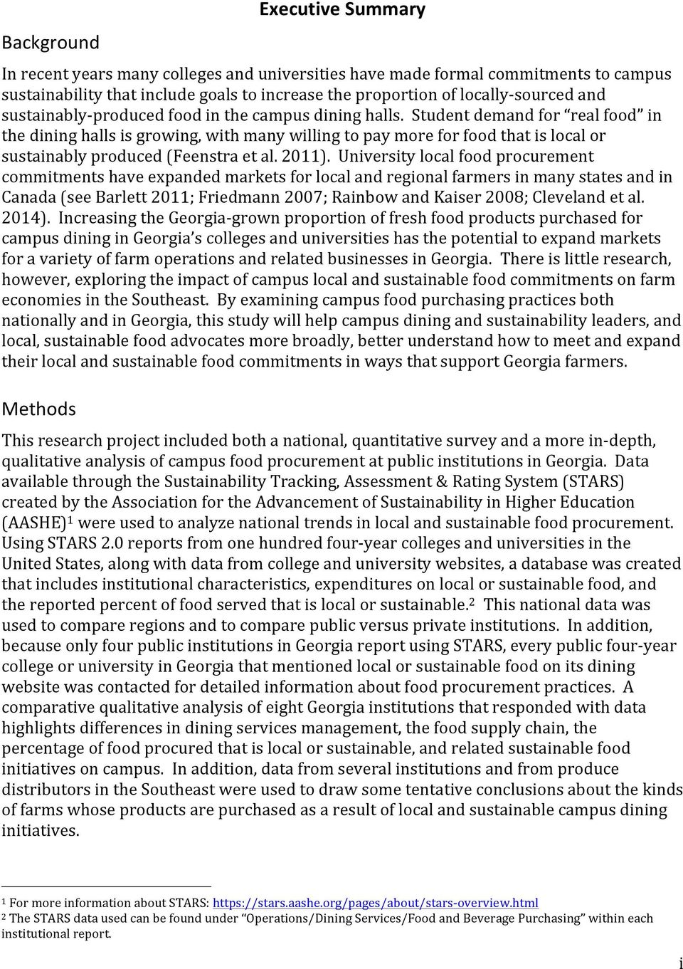 Student demand for real food in the dining halls is growing, with many willing to pay more for food that is local or sustainably produced (Feenstra et al. 2011).