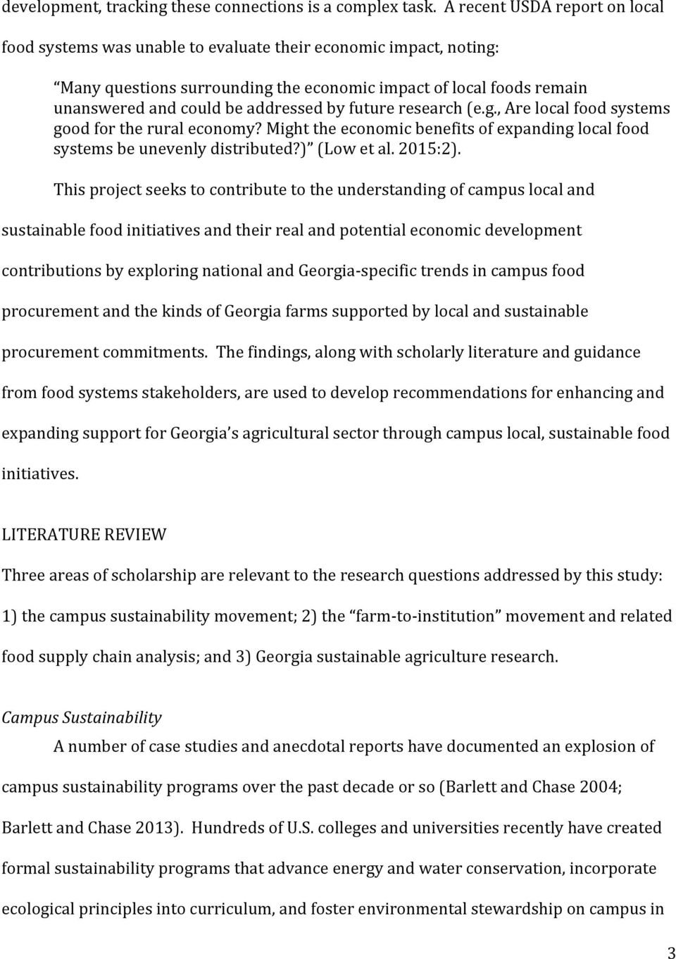 by future research (e.g., Are local food systems good for the rural economy? Might the economic benefits of expanding local food systems be unevenly distributed?) (Low et al. 2015:2).