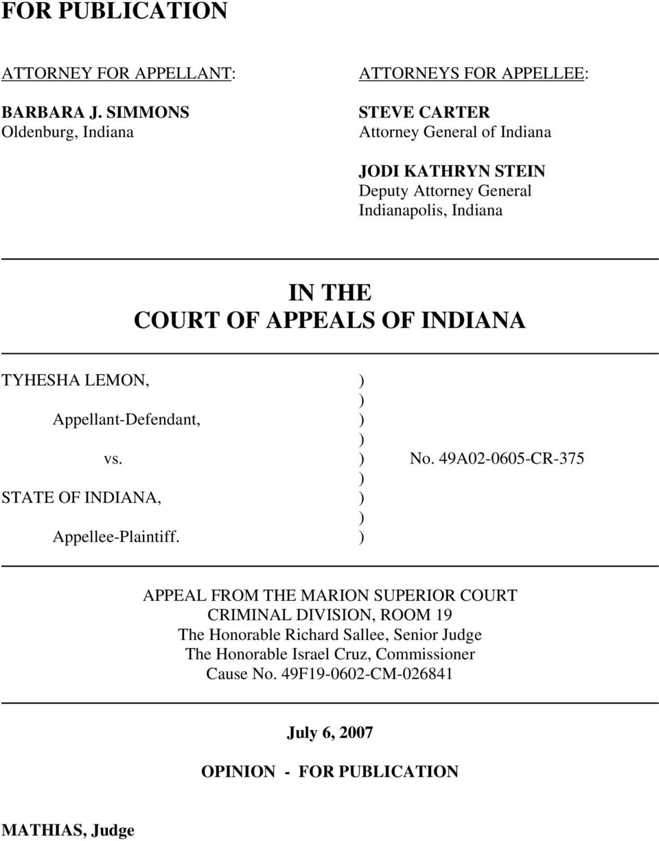 Indiana IN THE COURT OF APPEALS OF INDIANA TYHESHA LEMON, ) ) Appellant-Defendant, ) ) vs. ) No.