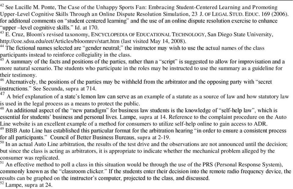 Cruz, Bloom's revised taxonomy, ENCYCLOPEDIA OF EDUCATIONAL TECHNOLOGY, San Diego State University, http://coe.sdsu.edu/eet/articles/bloomrev/start.htm (last visited May 14, 2008).
