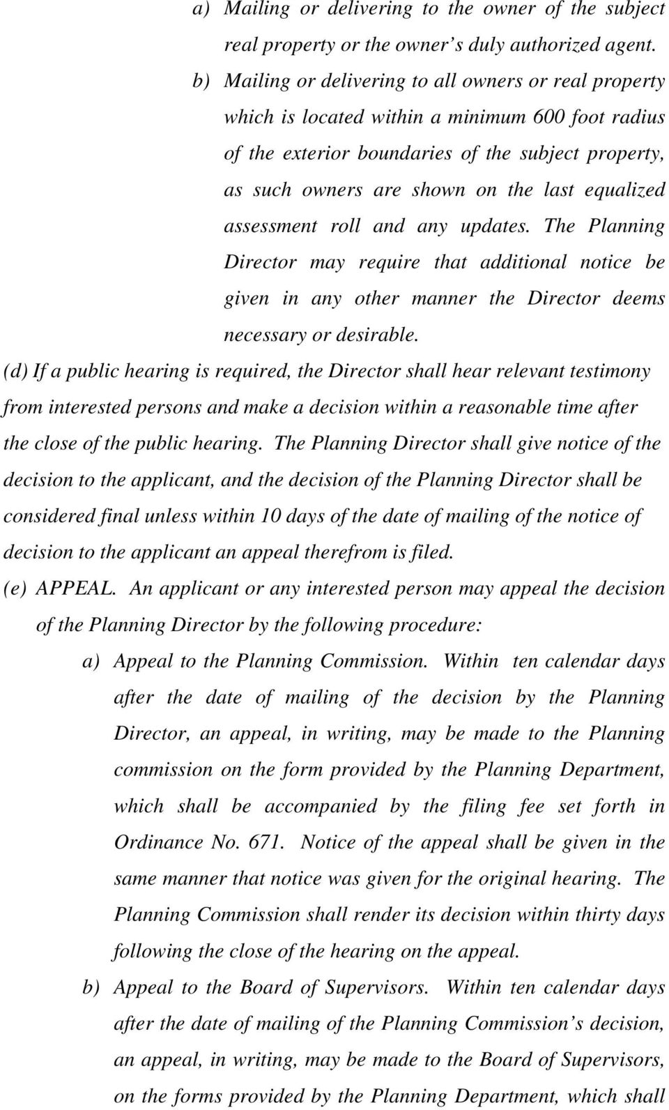 equalized assessment roll and any updates. The Planning Director may require that additional notice be given in any other manner the Director deems necessary or desirable.