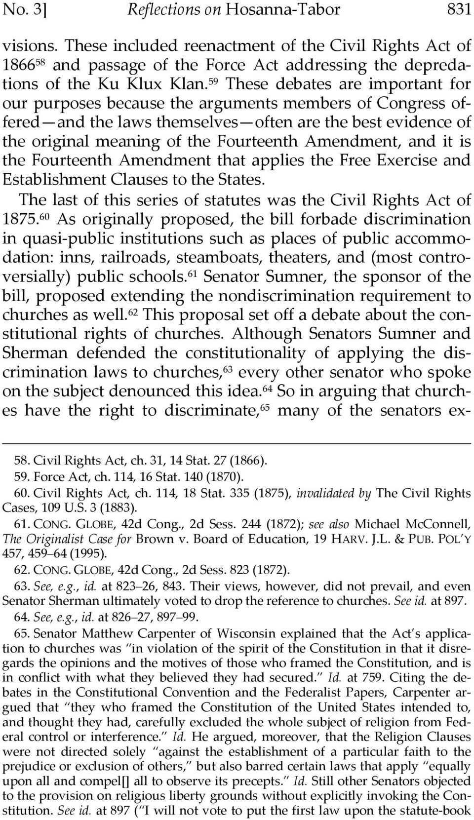 Amendment, and it is the Fourteenth Amendment that applies the Free Exercise and Establishment Clauses to the States. The last of this series of statutes was the Civil Rights Act of 1875.