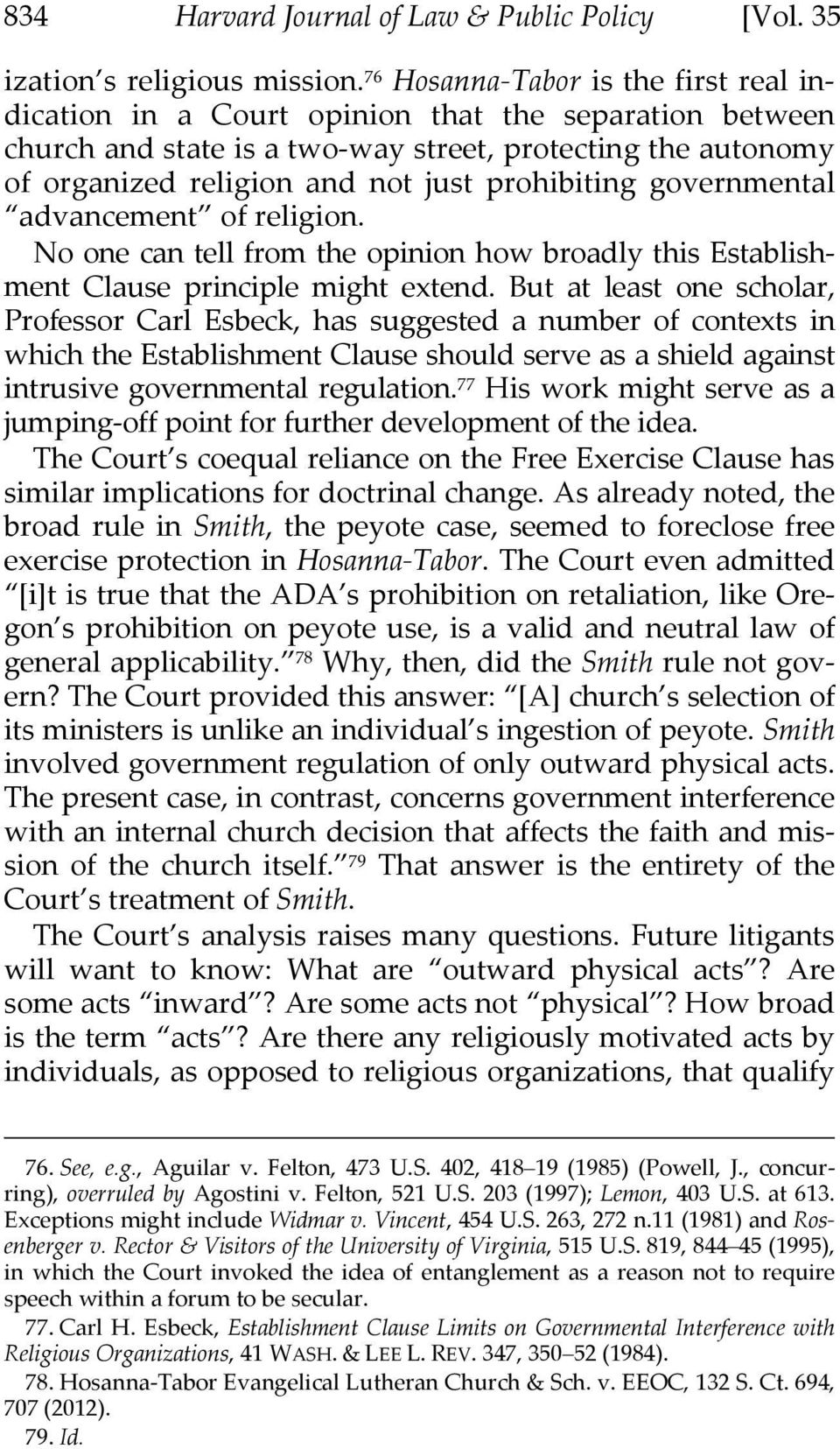 prohibiting governmental advancement of religion. No one can tell from the opinion how broadly this Establishment Clause principle might extend.