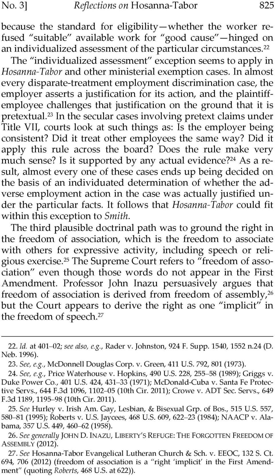 In almost every disparate treatment employment discrimination case, the employer asserts a justification for its action, and the plaintiffemployee challenges that justification on the ground that it