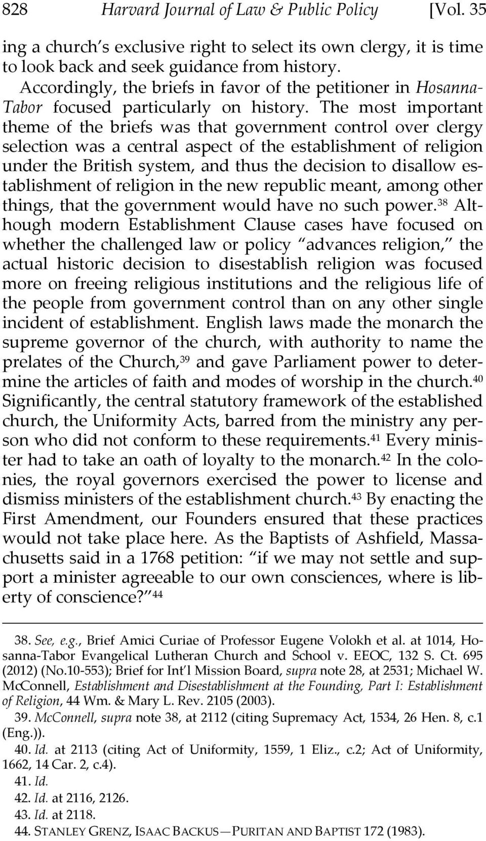 The most important theme of the briefs was that government control over clergy selection was a central aspect of the establishment of religion under the British system, and thus the decision to