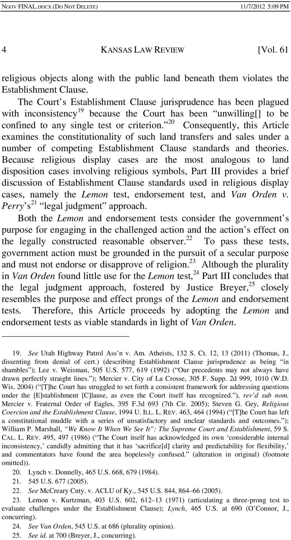 20 Consequently, this Article examines the constitutionality of such land transfers and sales under a number of competing Establishment Clause standards and theories.