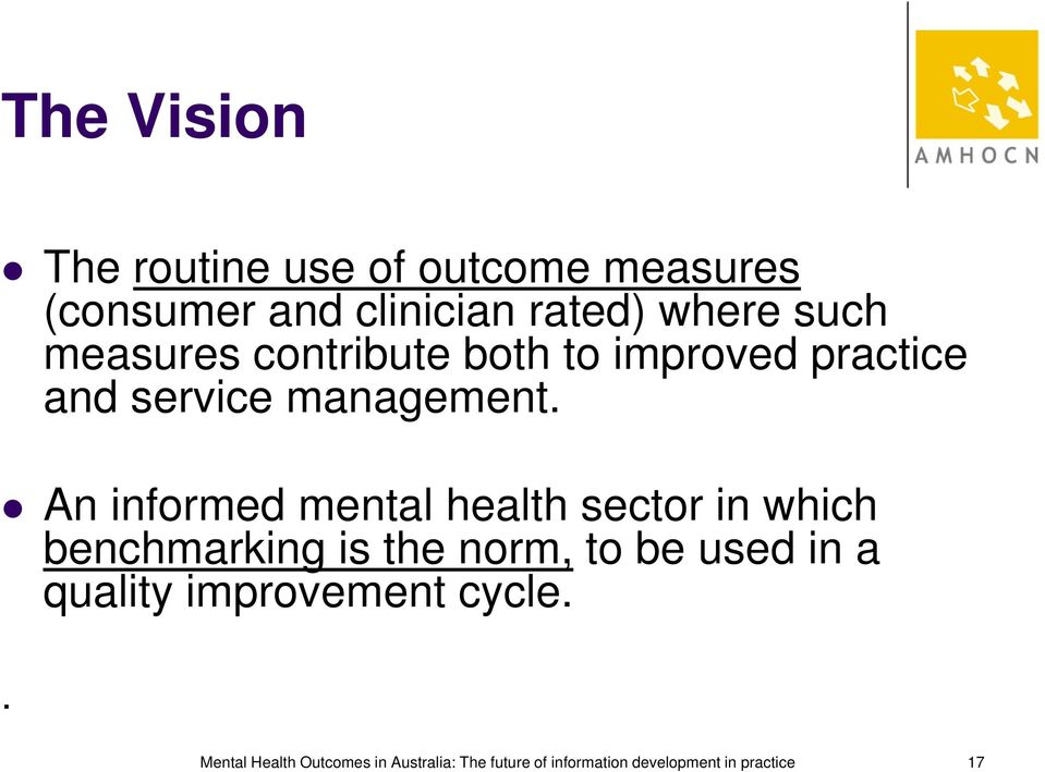 An informed mental health sector in which benchmarking is the norm, to be used in a