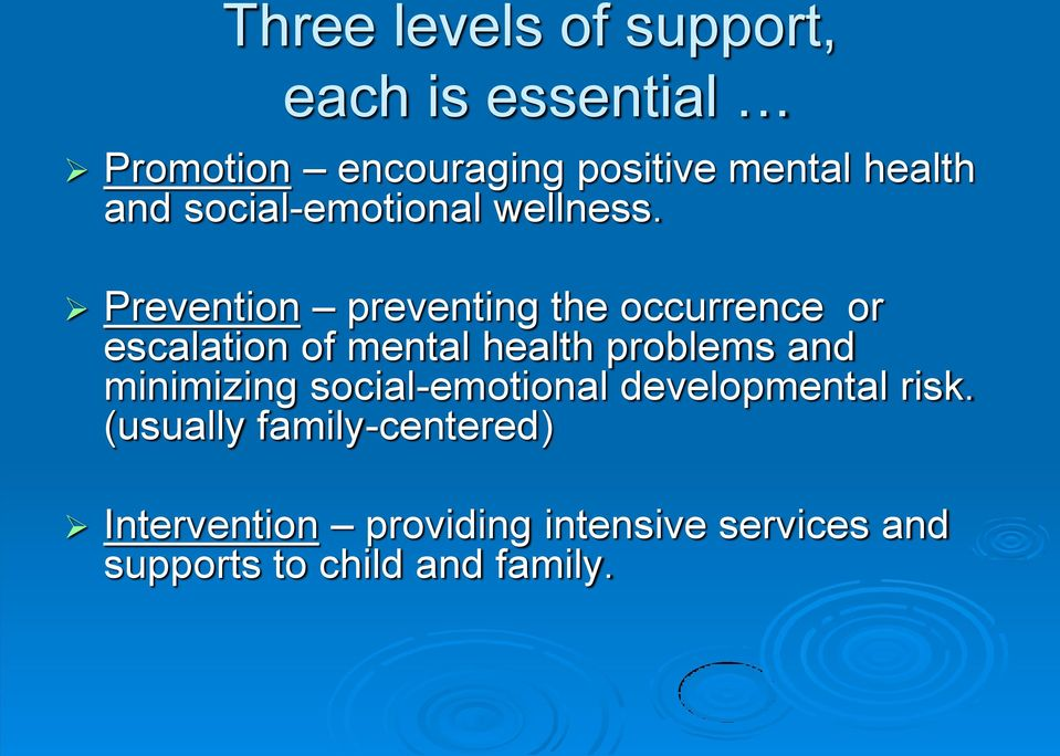 Prevention preventing the occurrence or escalation of mental health problems and