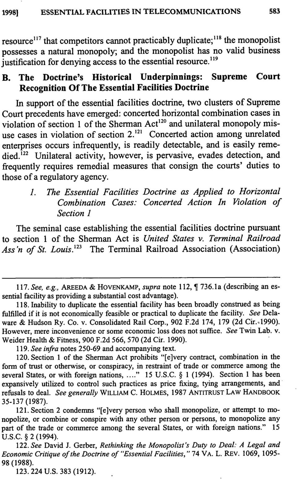 The Doctrine's Historical Underpinnings: Supreme Court Recognition Of The Essential Facilities Doctrine In support of the essential facilities doctrine, two clusters of Supreme Court precedents have