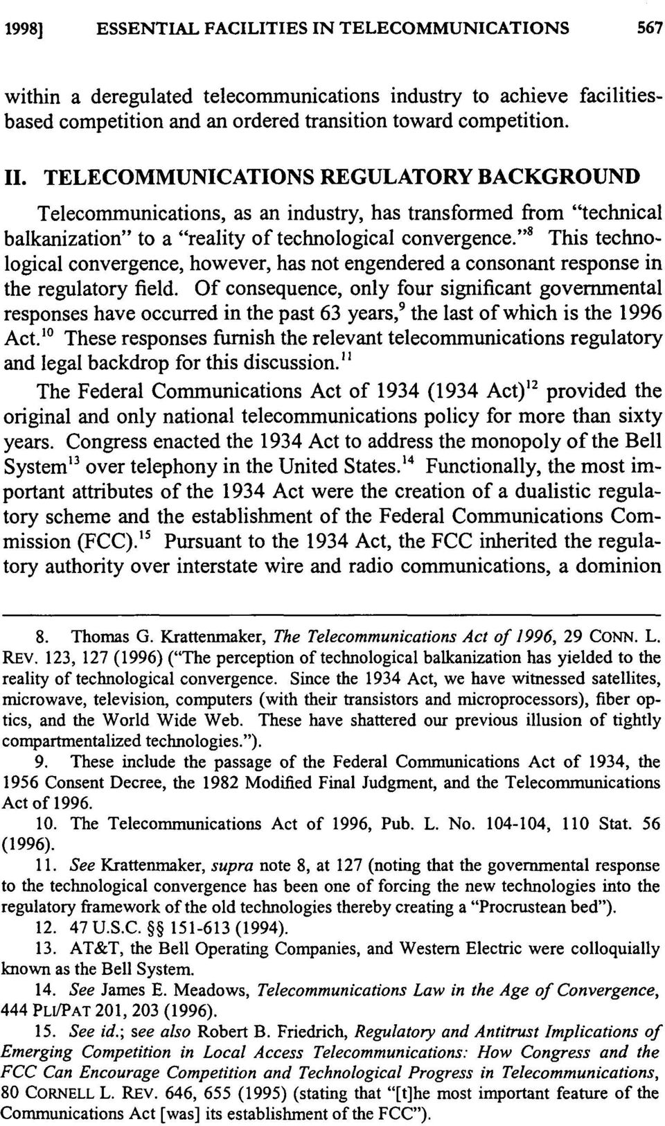 """ s This technological convergence, however, has not engendered a consonant response in the regulatory field."