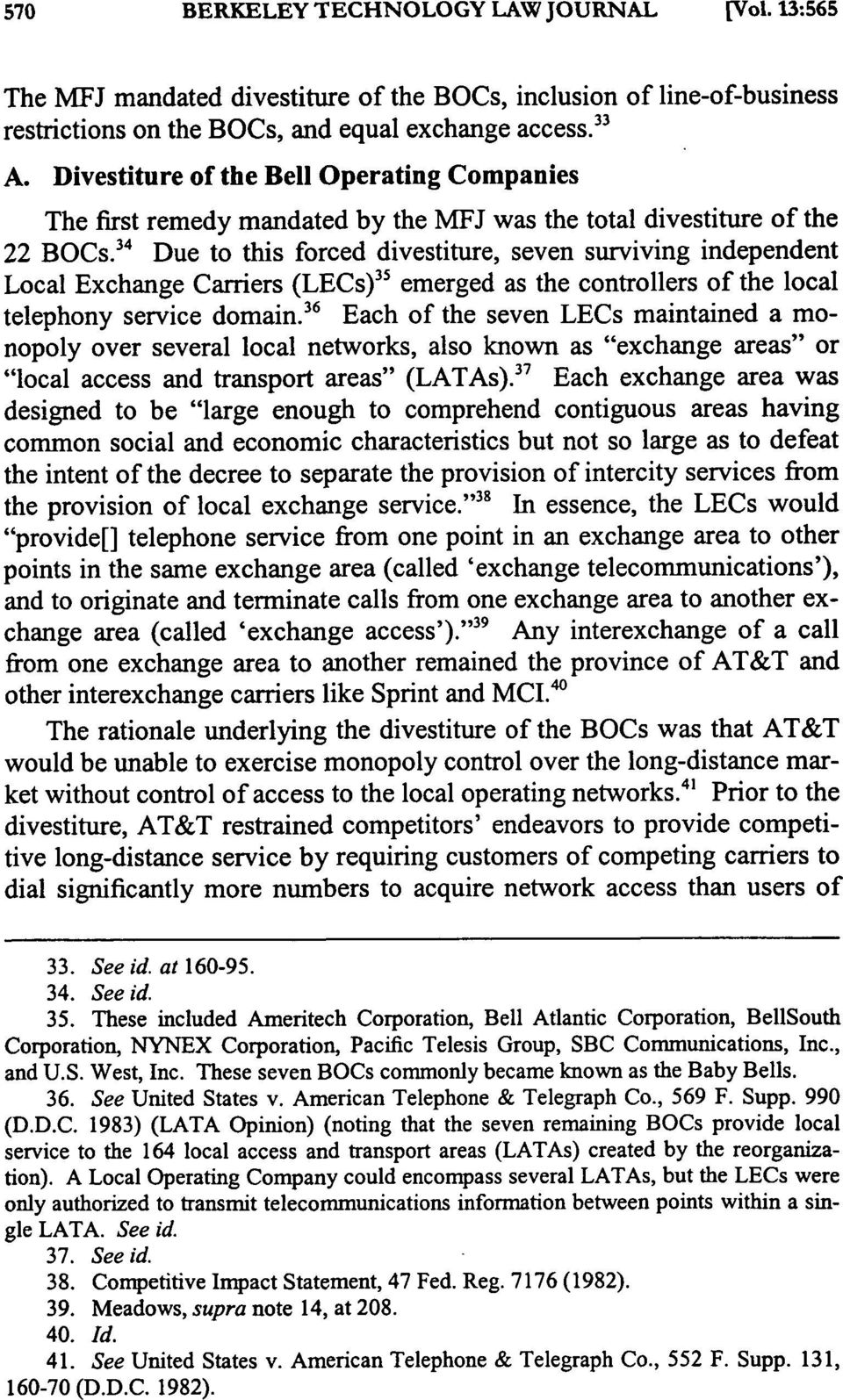 34 Due to this forced divestiture, seven surviving independent Local Exchange Carriers (LECs) 35 emerged as the controllers of the local telephony service domain.