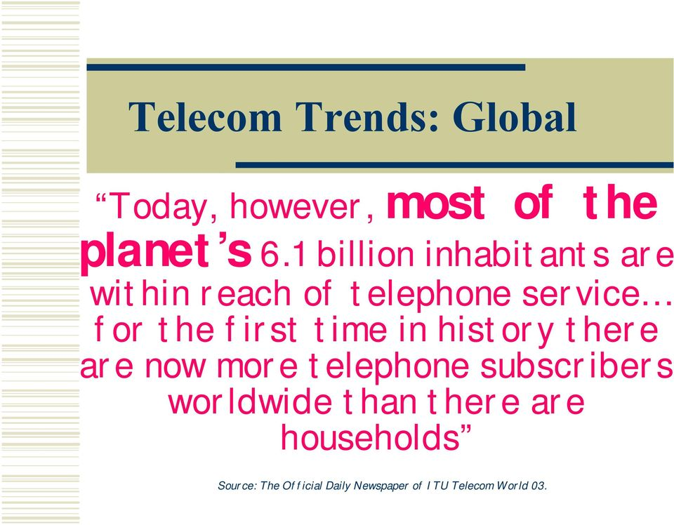 first time in history there are now more telephone subscribers worldwide