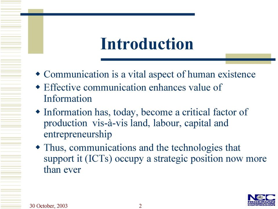 production vis-à-vis land, labour, capital and entrepreneurship Thus, communications and