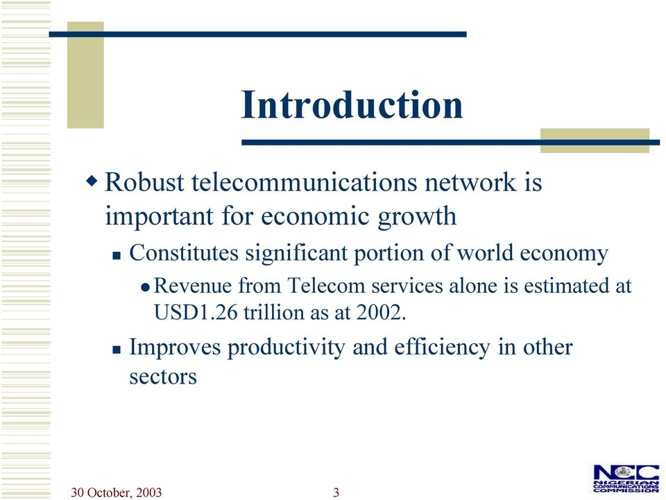 Revenue from Telecom services alone is estimated at USD1.