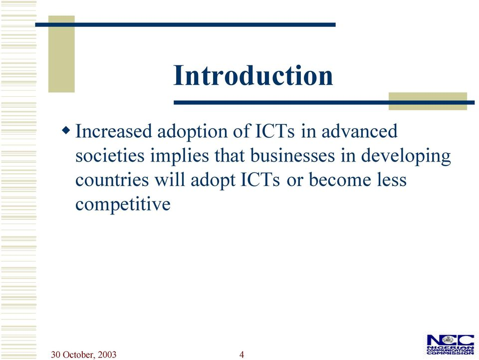 in developing countries will adopt ICTs or