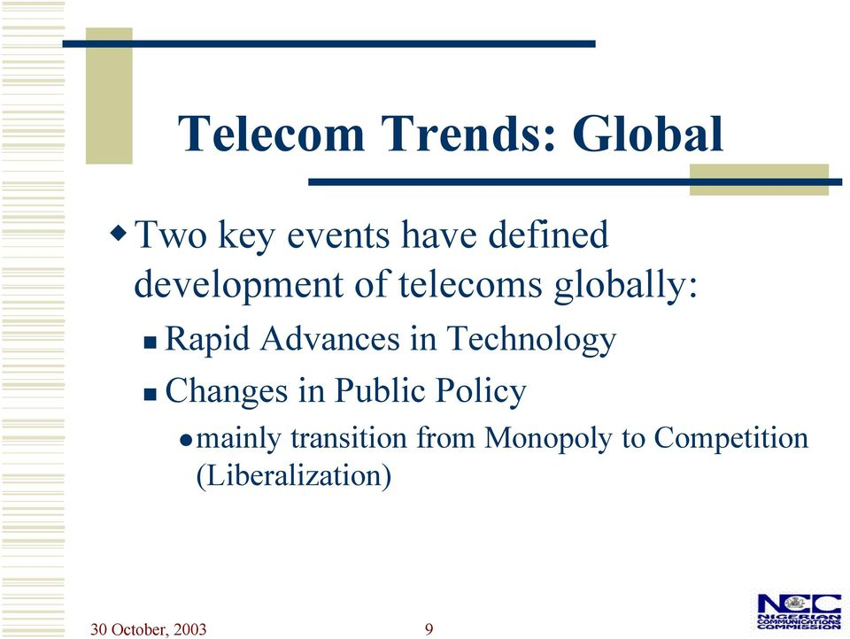 Technology Changes in Public Policy mainly transition