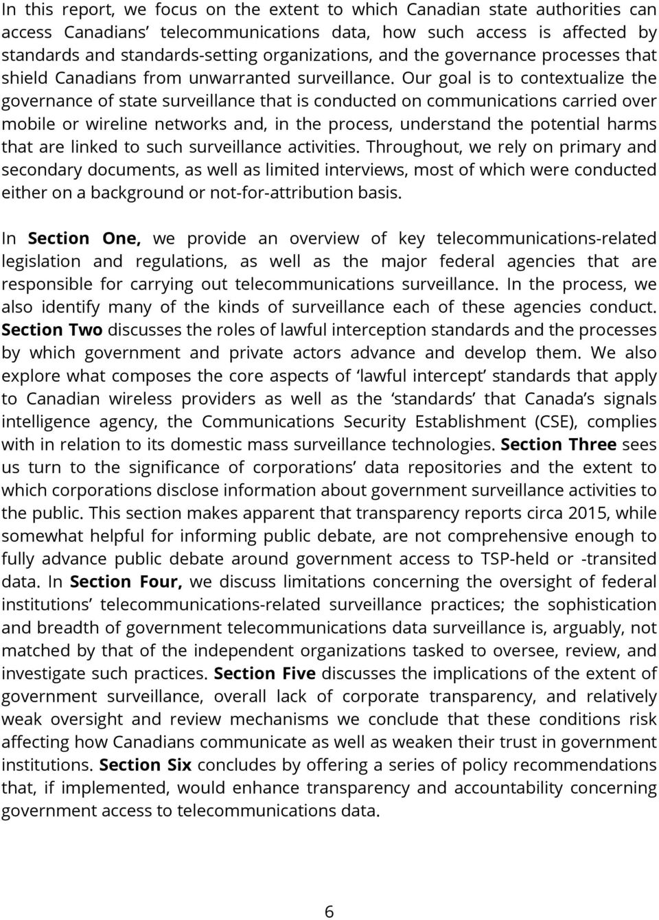 Our goal is to contextualize the governance of state surveillance that is conducted on communications carried over mobile or wireline networks and, in the process, understand the potential harms that