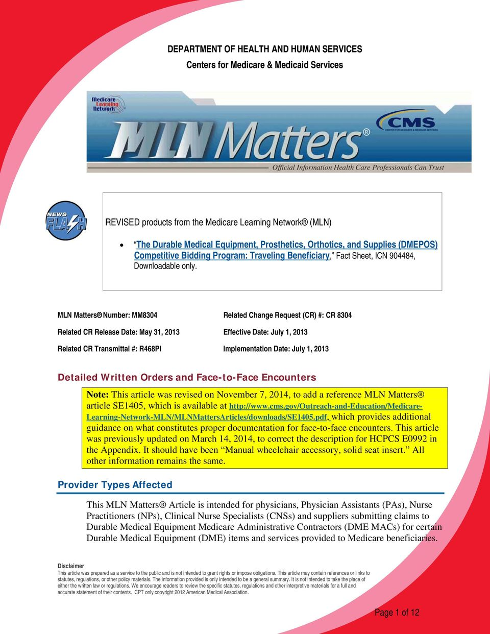 MLN Matters Number: MM8304 Related Change Request (CR) #: CR 8304 Related CR Release Date: May 31, 2013 Effective Date: July 1, 2013 Related CR Transmittal #: R468PI Implementation Date: July 1, 2013
