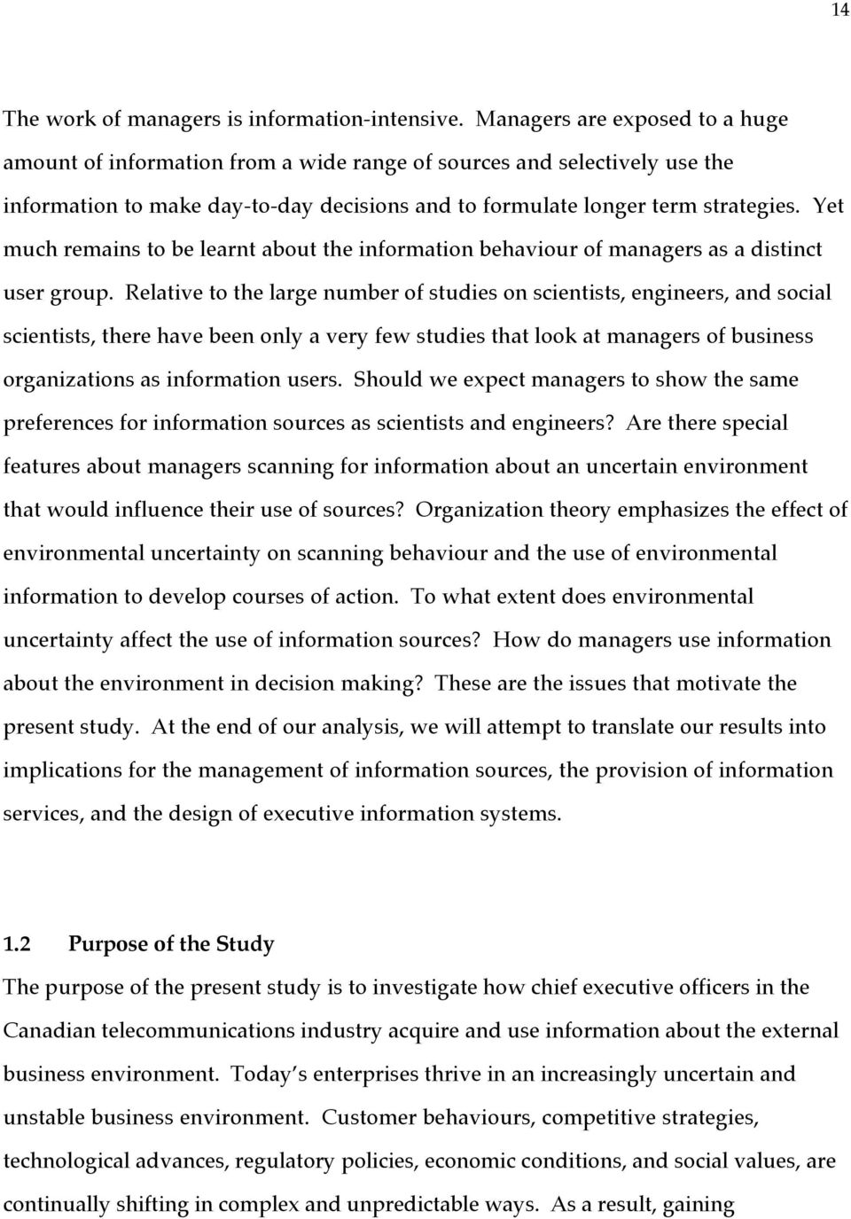 Yet much remains to be learnt about the information behaviour of managers as a distinct user group.